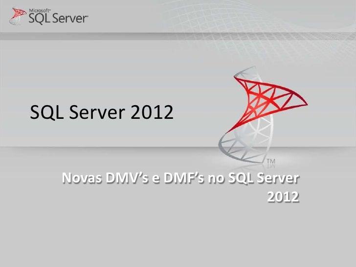 SQL Server 2012   Novas DMV's e DMF's no SQL Server                               2012
