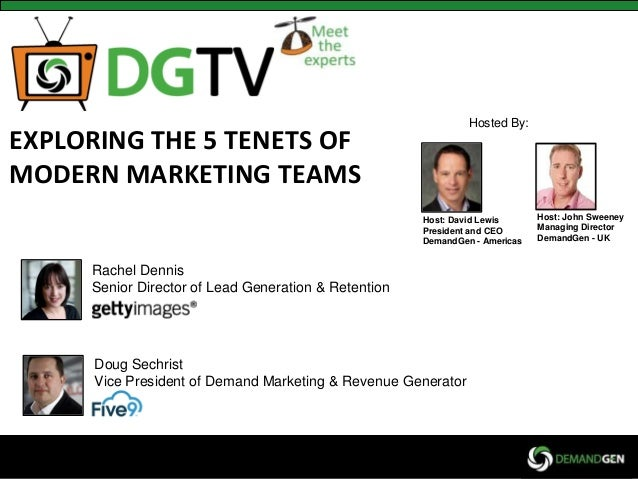 Host: David Lewis President and CEO DemandGen - Americas Host: John Sweeney Managing Director DemandGen - UK Rachel Dennis...