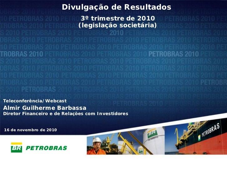 Divulgação de Resultados                               3º trimestre de 2010                              (legislação socie...