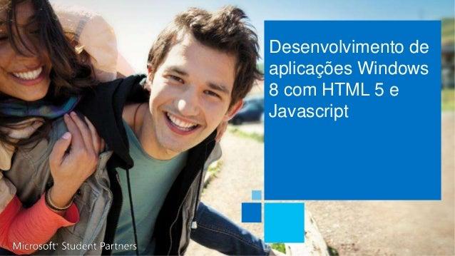 Desenvolvimento deaplicações Windows8 com HTML 5 eJavascript