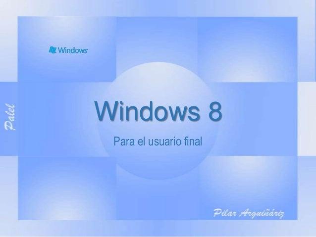 Windows 8Para el usuario final