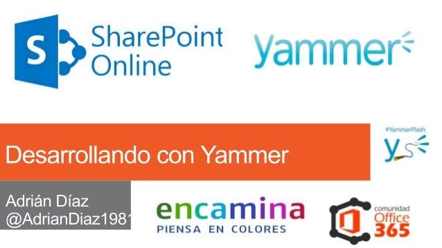 Webcast Office365 Introducción a desarrollar con Yammer