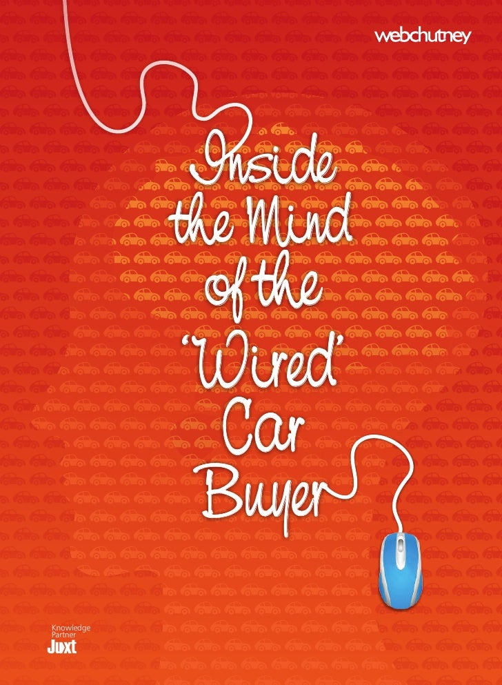 Inside             the Mind               of the             'Wired'              Car              Buyer Knowledge Partner