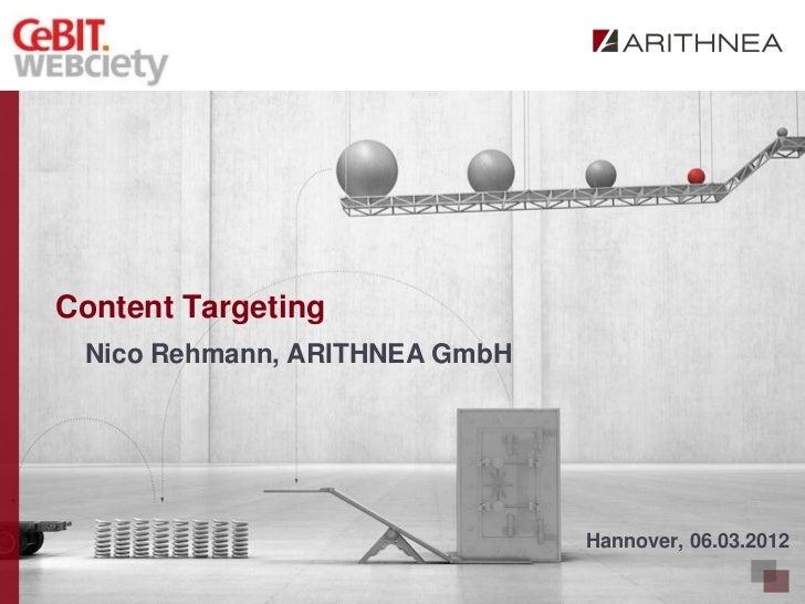 Content Targeting Nico Rehmann, ARITHNEA GmbH                               Hannover, 06.03.2012
