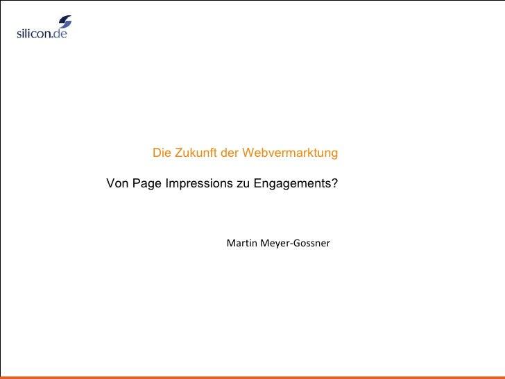 Title Martin Meyer-Gossner Die Zukunft der Webvermarktung Von Page Impressions zu Engagements?