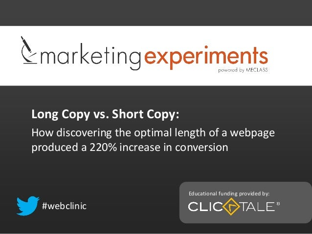 Long Copy vs. Short Copy:How discovering the optimal length of a webpageproduced a 220% increase in conversion#webclinicEd...