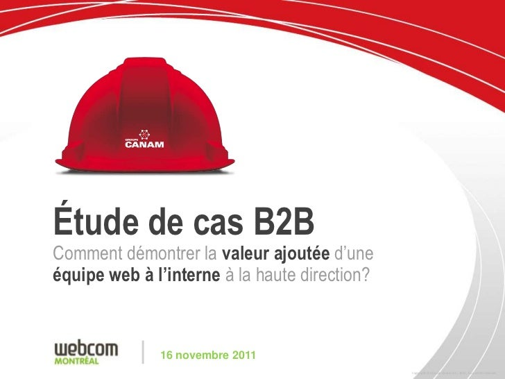 Étude de cas B2BComment démontrer la valeur ajoutée d'uneéquipe web à l'interne à la haute direction?           |   16 nov...