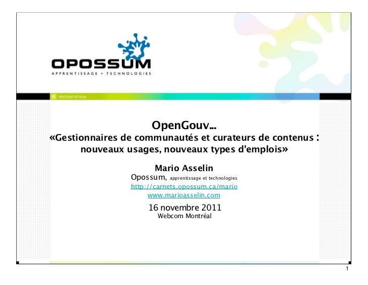 PRÉSENTATION                      OpenGouv...«Gestionnaires de communautés et curateurs de contenus :      nouveaux usages...