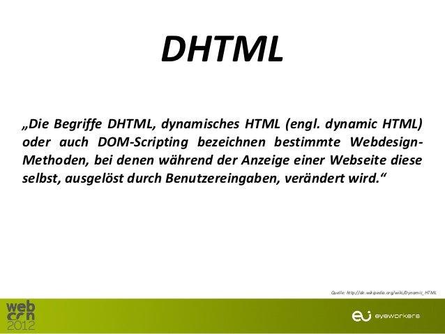 """DHTML""""Die Begriffe DHTML, dynamisches HTML (engl. dynamic HTML)oder auch DOM-Scripting bezeichnen bestimmte Webdesign-Meth..."""