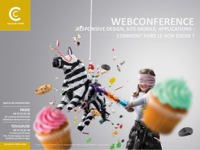 WEBCONFERENCE  RESPONSIVE DESIGN, SITE MOBILE, APPLICATIONS : COMMENT FAIRE LE BON CHOIX ?  Agence de communication  PARIS...