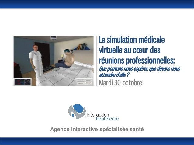 La simulation médicale virtuelle au coeur des réunions professionnelles