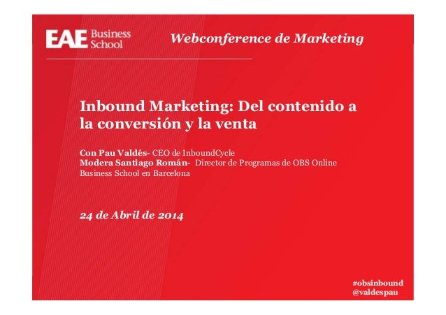 Webconference EAE: Inbound Marketing, del contenido a la conversión y la venta