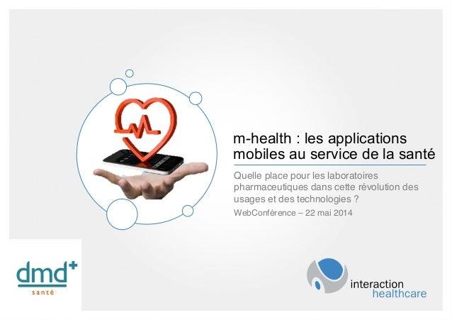 AGENDA m-health : les applications mobiles au service de la santé Quelle place pour les laboratoires pharmaceutiques dans ...