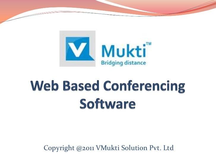 Copyright @2011 VMukti Solution Pvt. Ltd