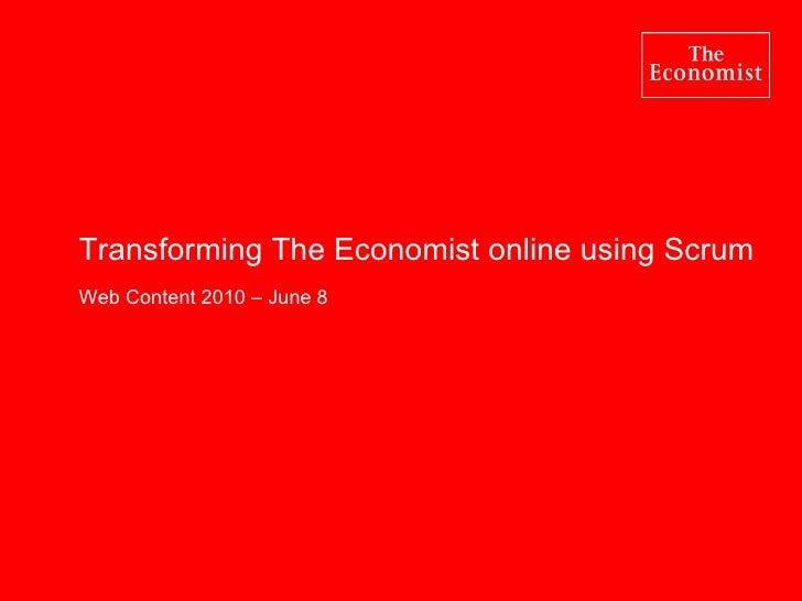 Transforming The Economist online using Scrum Web Content 2010 – June 8