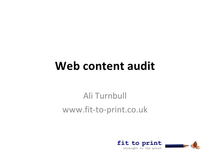 Web content audit Ali Turnbull www.fit-to-print.co.uk