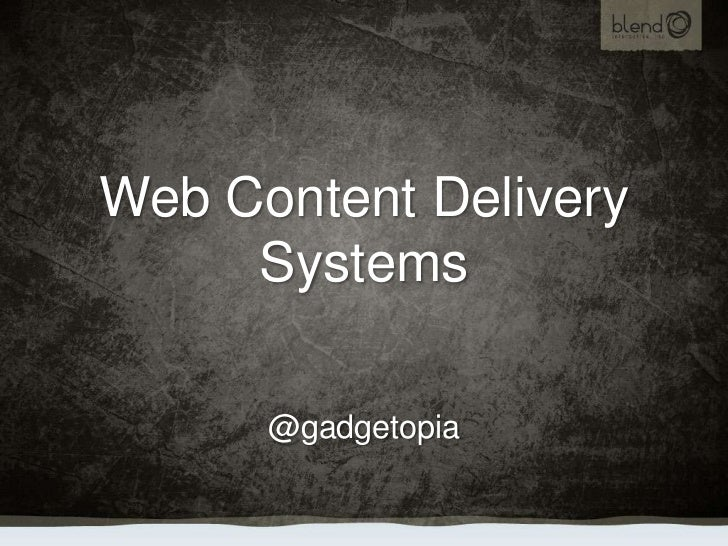 Web Content Delivery Systems<br />@gadgetopia<br />