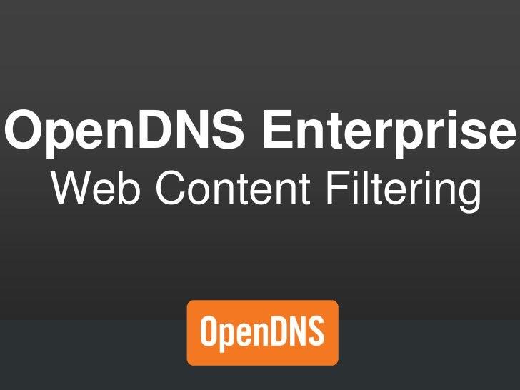 OpenDNS Enterprise Web Content Filtering