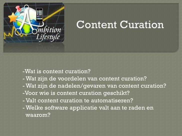 Content Curation-Wat is content curation?- Wat zijn de voordelen van content curation?- Wat zijn de nadelen/gevaren van co...