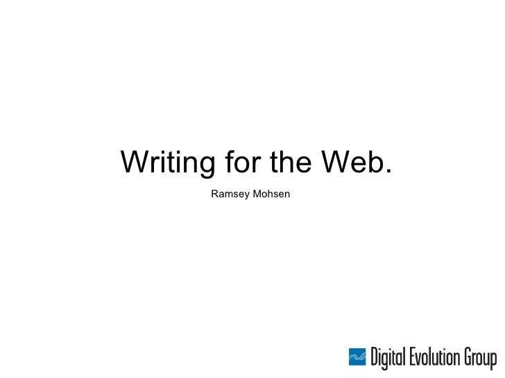 Writing for the Web.       Ramsey Mohsen