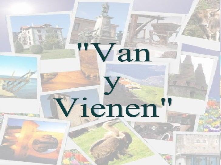 """""""Van y  Vienen"""""""