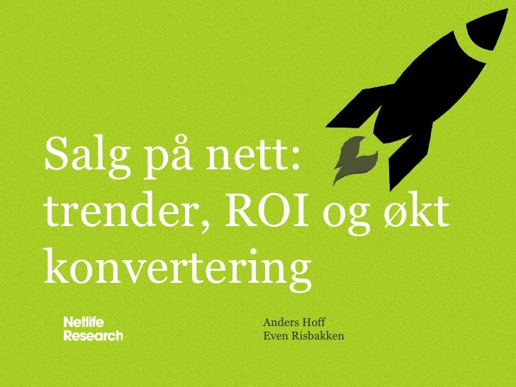Salg på nett:trender, ROI og øktkonvertering          Anders Hoff          Even Risbakken