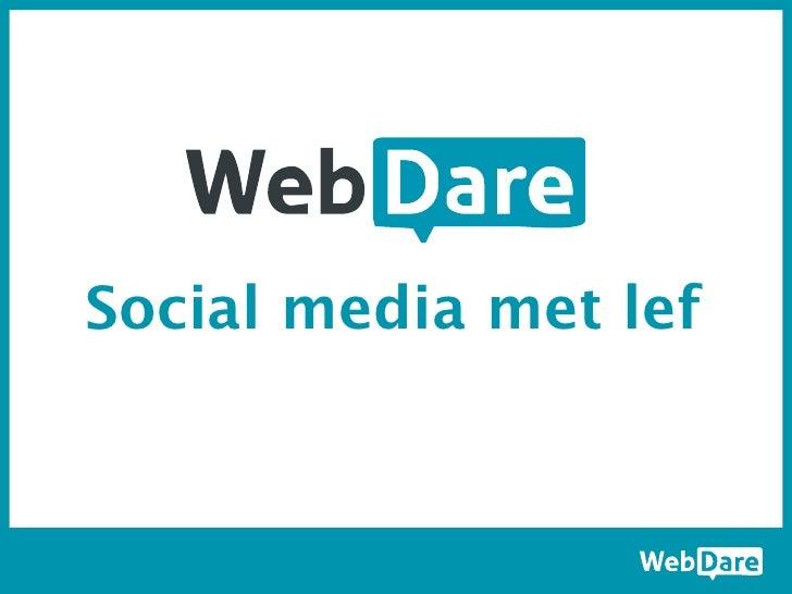 Social media met lef