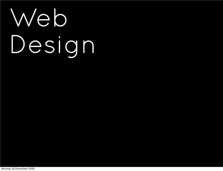 Web      Design    Monday 28 December 2009