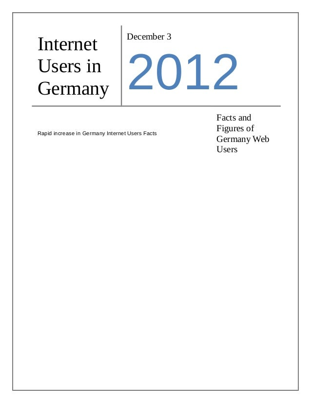 December 3InternetUsers inGermany                           2012                                                 Facts and...