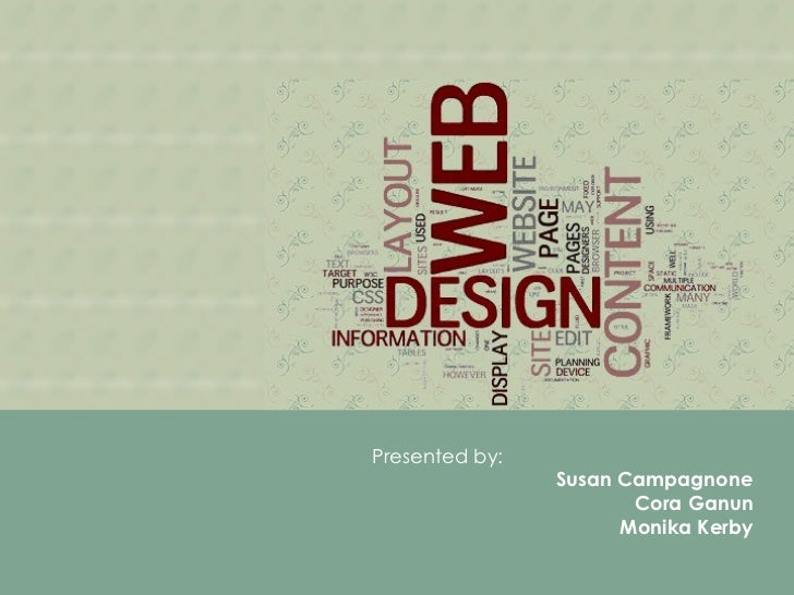 Presented by:  Susan Campagnone Cora Ganun Monika Kerby