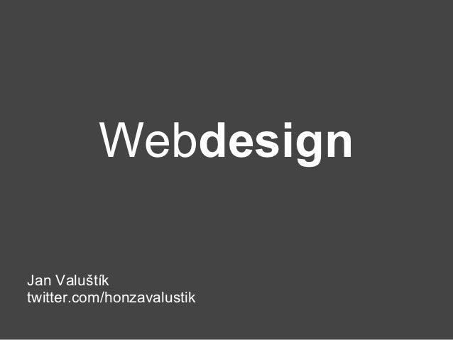 WebdesignJan Valuštíktwitter.com/honzavalustik