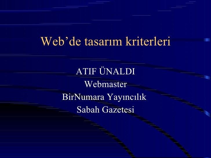 Web'de tasarım kriterleri ATIF ÜNALDI Webmaster BirNumara Yayıncılık  Sabah Gazetesi