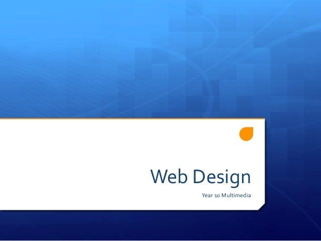 Web Design         Year 10 Multimedia
