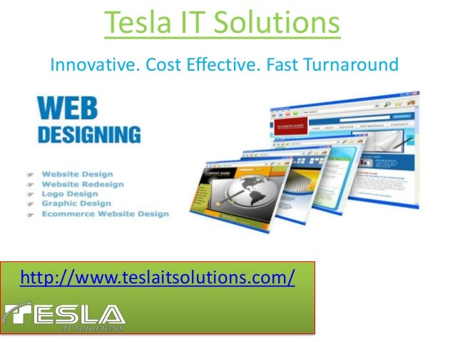 Tesla IT Solutions Innovative. Cost Effective. Fast Turnaround  http://www.teslaitsolutions.com/