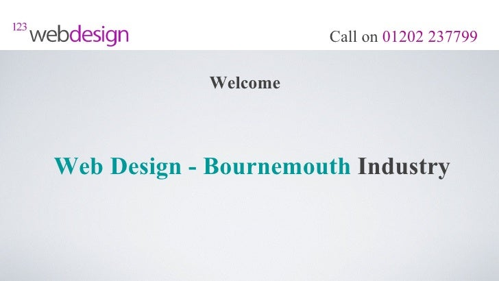 Call on 01202 237799            WelcomeWeb Design - Bournemouth Industry