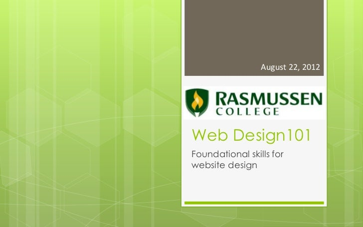 August 22, 2012Web Design101Foundational skills forwebsite design