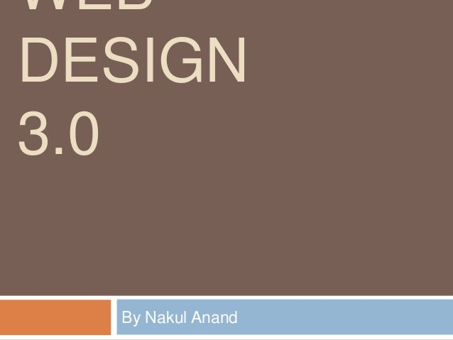 WEBDESIGN3.0  By Nakul Anand