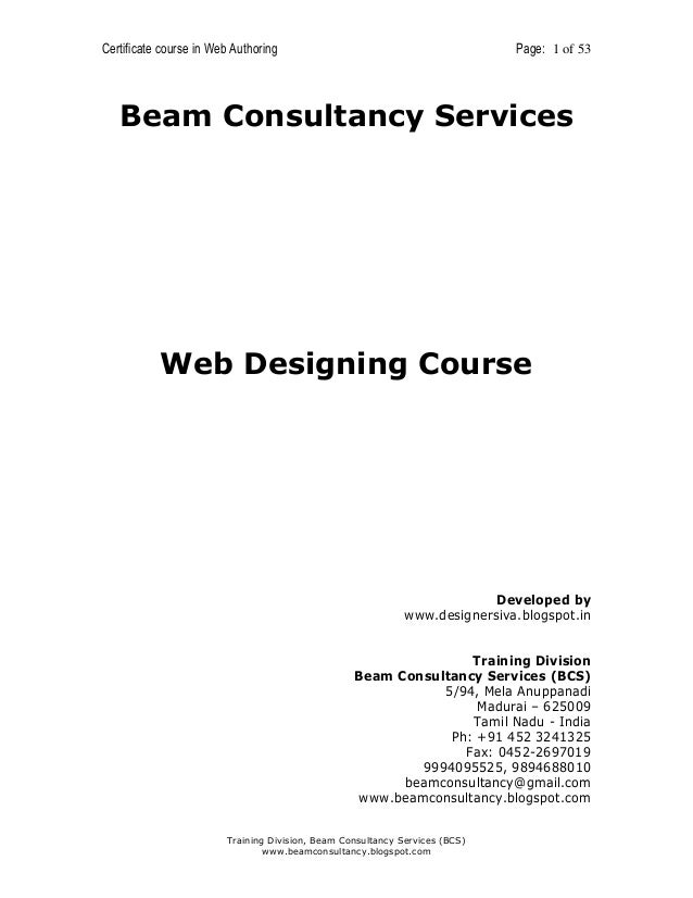 Certificate course in Web Authoring  Page: 1 of 53  Beam Consultancy Services  Web Designing Course  Developed by www.desi...