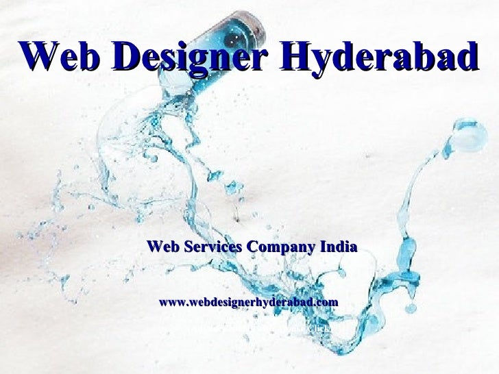 Web Designer Hyderabad Web Services Company India www.webdesignerhyderabad.com (Advance Slides with Mouse Click)
