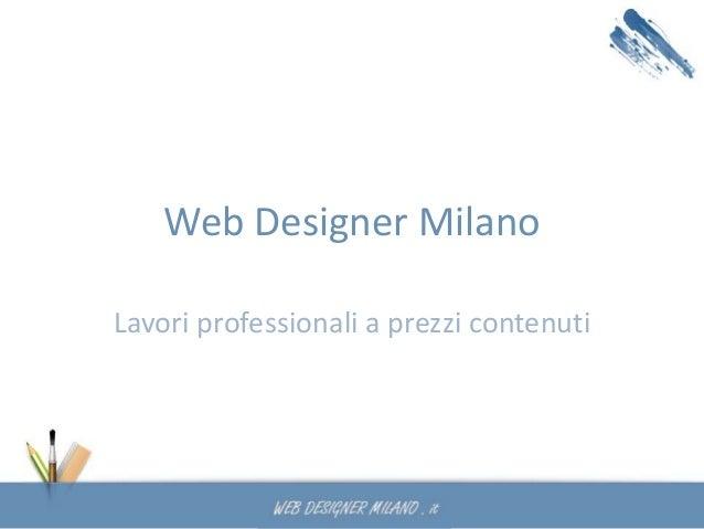 Web Designer Milano Lavori professionali a prezzi contenuti