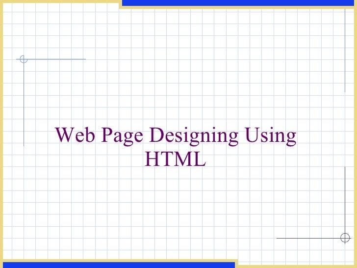 Web Page Designing Using HTML