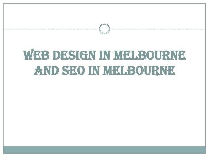 Web Design in Melbourne and SEO in Melbourne<br />