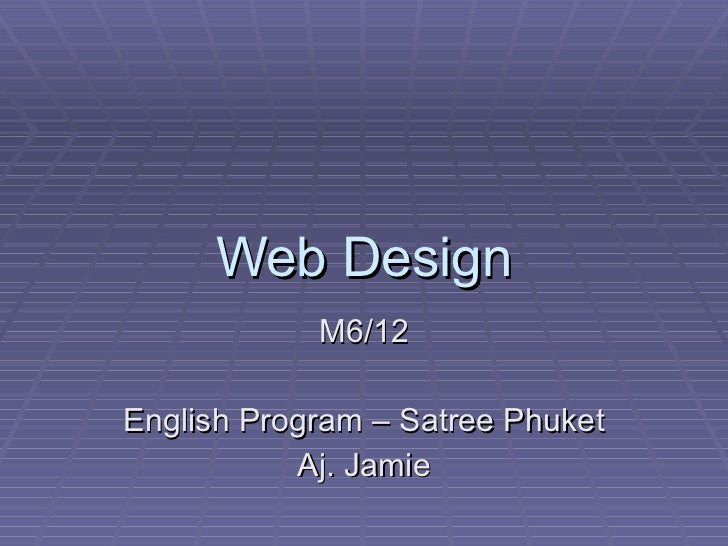 Web Design M6/12 English Program – Satree Phuket Aj. Jamie