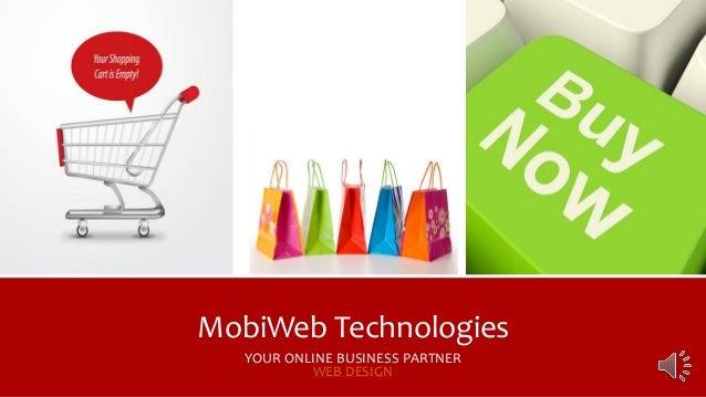 MobiWeb TechnologiesYOUR ONLINE BUSINESS PARTNERWEB DESIGN