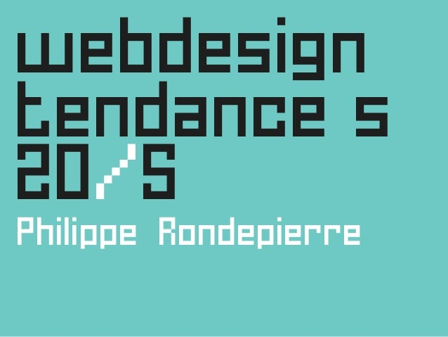 webdesign tendance s 20/5 Philippe Rondepierre