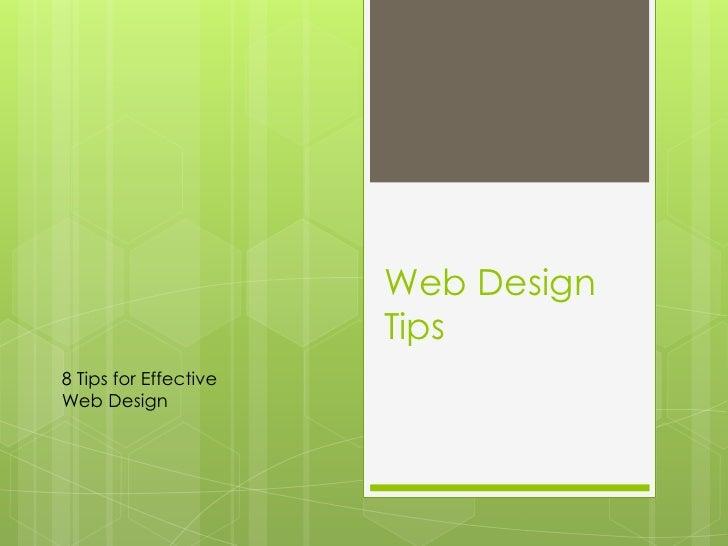 Web Design                       Tips8 Tips for EffectiveWeb Design