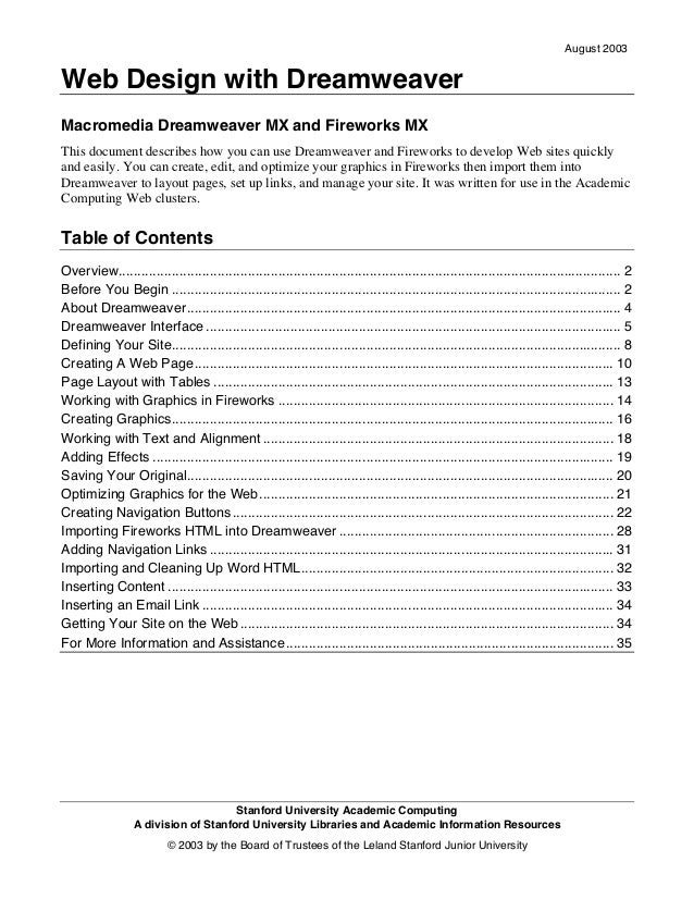 August 2003Web Design with DreamweaverMacromedia Dreamweaver MX and Fireworks MXThis document describes how you can use Dr...