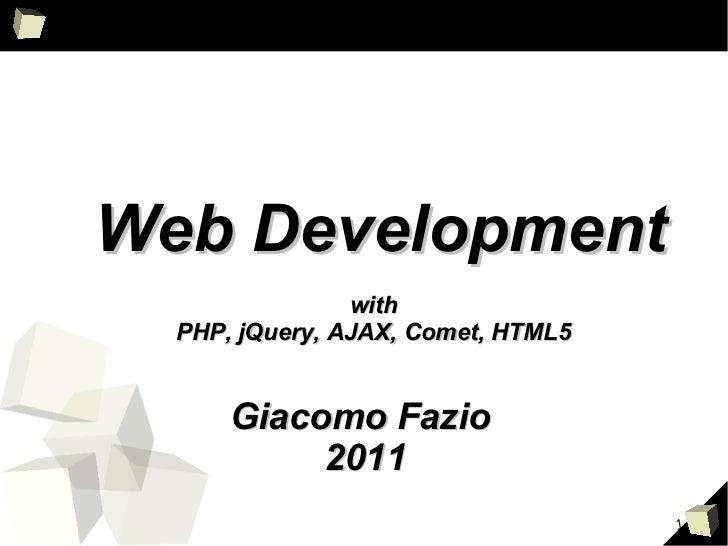 Web Development                with  PHP, jQuery, AJAX, Comet, HTML5      Giacomo Fazio           2011                    ...