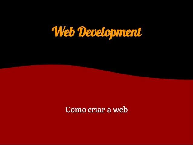 Web DevelopmentComo criar a web