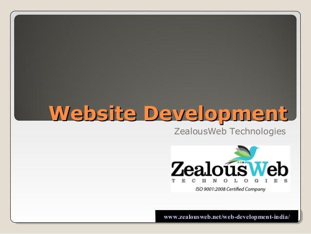 Website Development            ZealousWeb Technologies         www.zealousweb.net/web-development-india/